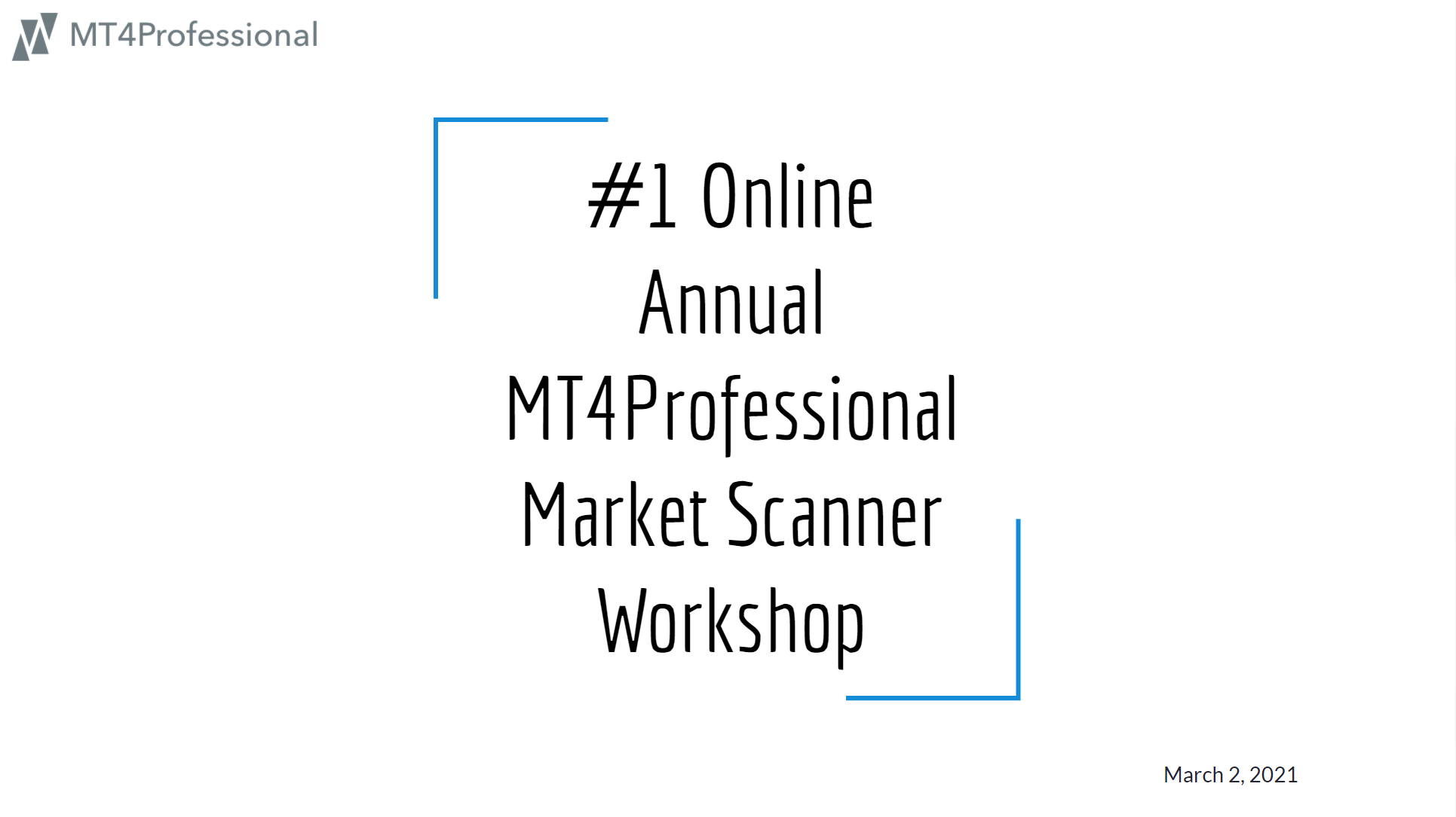 #1 Online Annual MT4Professional Market Scanner Workshop - One week after